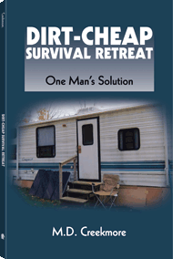 MD Creekmore, book, Diret-Cheap, Survival Retreat, SHTF, preparedness, survival,