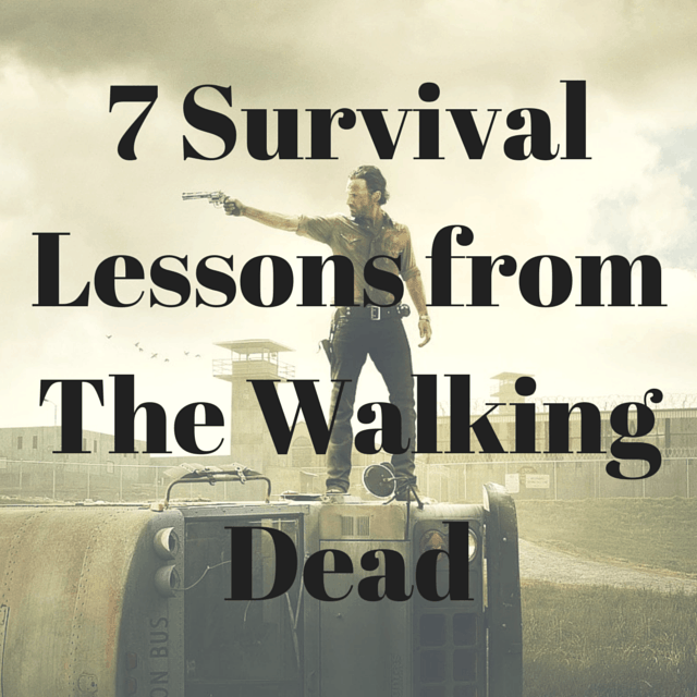 7 Survival Lessons from The Walking Dead (1)