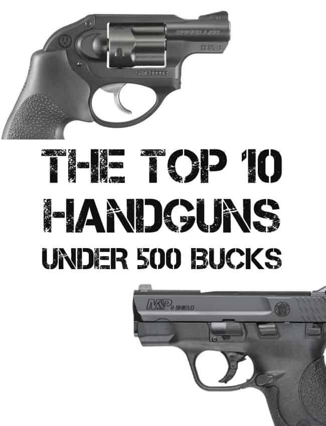top handguns under 500 bucks