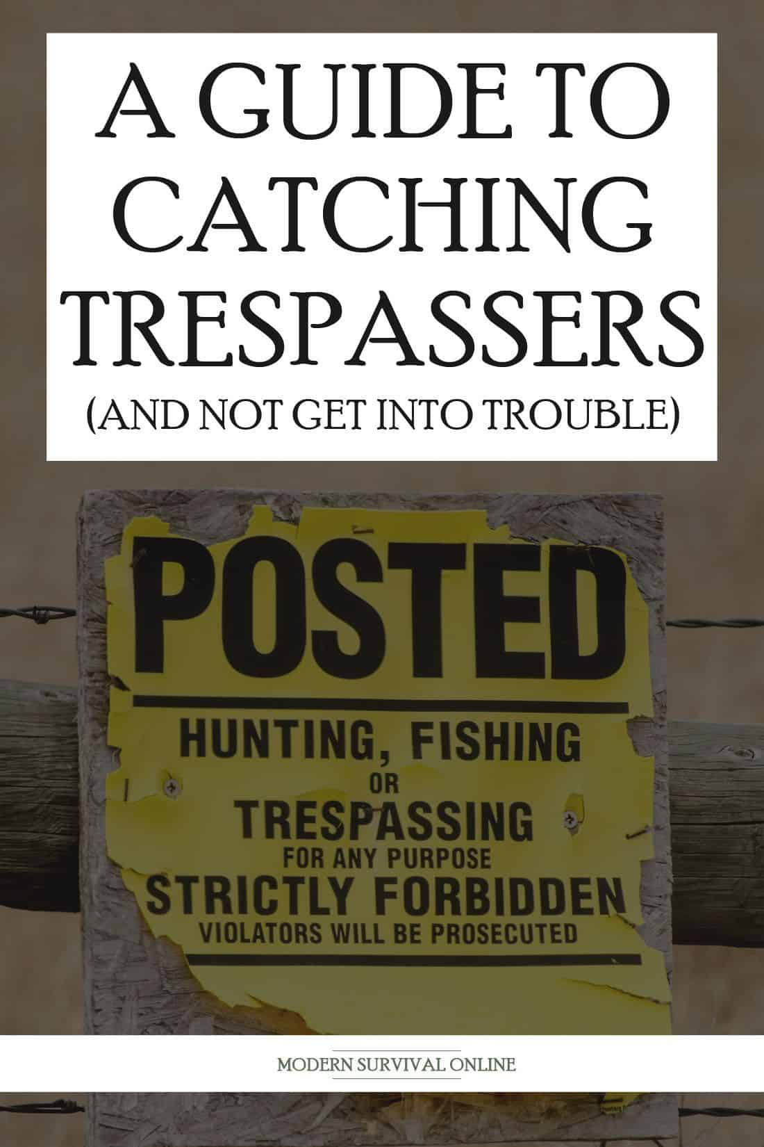 catching trespassers pinterest